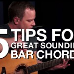 5 Tips For Great Sounding Bar Chords – Guitar Lesson