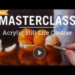 Advanced Acrylic Painting Techniques – Still Life Masterclass Course