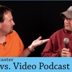 Audio Podcast vs. Video Podcast – @PocketPodcaster 7