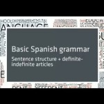 Conversational Spanish 4: Sentence structure: word order, definite and indefinite articles.