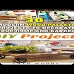 DIY Projects 30 Modern Wood Pallets Projects To Decorate Your Home And Garden Wood Pallet DIY projec