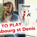 """How to play """"Strasbourg st Denis"""" on Saxophone ALTO and TENOR – Saxophone lesson with fingercharts"""
