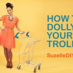 SuzelleDIY – How to Dolly Your Trolley