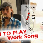 """How to play """"WorkSong"""" on Saxophone ALTO and TENOR – Saxophone lesson with fingercharts"""