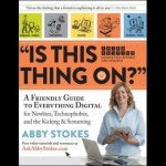 Interview – Abby Stokes author of 'Is This Thing On?'