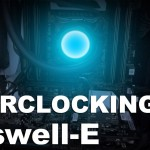 Overclocking Haswell-E 25% Performance Boost For Free!