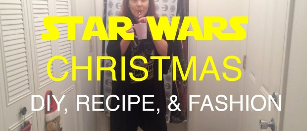 Star Wars Christmas: DIY Ornaments, Hot Chocolate, & Outfit Idea