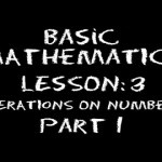 Basic Math: Lesson 3 – Operations on Numbers — Part 1
