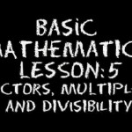 Basic Math: Lesson 5 – Factors, Multiples & Divisibility #learn