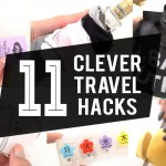 TOP 11 CLEVER TRAVEL #HACKS YOU NEED TO KNOW