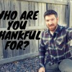Who Are You Thankful For?